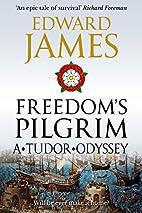 Freedom's Pilgrim by Edward James
