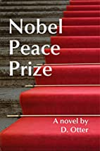 Nobel Peace Prize (a political fantasy) by…