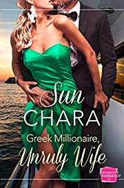 Greek Millionaire, Unruly Wife de Sun Chara