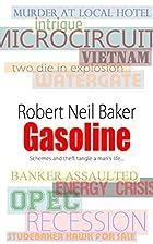 Gasoline by Robert Neil Baker