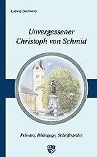 Unvergessener Christoph von Schmid: Priester…