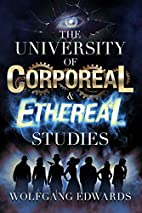 The University of Corporeal and Ethereal…