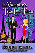 The Vampire's True Love Trials by Kristen…