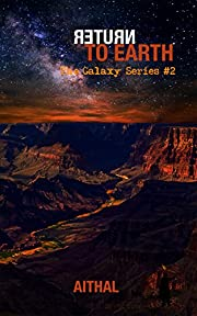 Return To Earth (The Galaxy Series Book 2)…