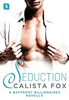 Seduction: A Bayfront Billionaire Novella…