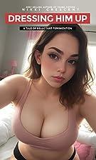 DRESSING HIM UP (Crossdressing,…