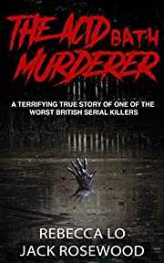 The Acid Bath Murderer: A Terrifying True…