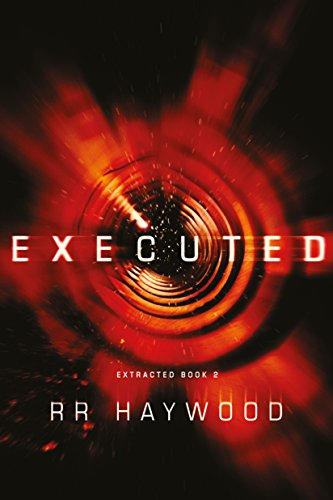 Executed (Extracted Trilogy, #2) by R.R. Haywood