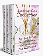 Essential Oils Collection: 100 Best Recipes…