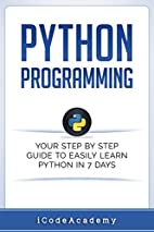 Python: Programming: Your Step By Step Guide…