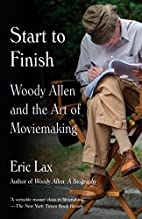 Start to Finish: Woody Allen and the Art of…