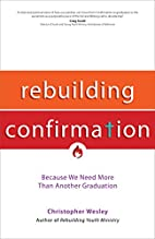 Rebuilding Confirmation: Because We Need…