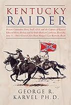 Kentucky Raider: General John Hunt…
