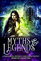 Myths & Legends: A Paranormal Romance and…