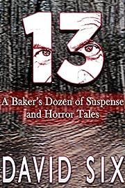 13: A Baker's Dozen of Suspense and Horror…