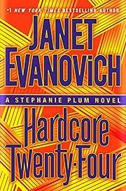 Hardcore Twenty-Four: A Stephanie Plum Novel…