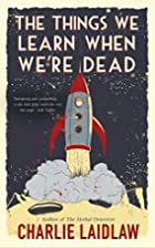 The Things We Learn When We're Dead by…
