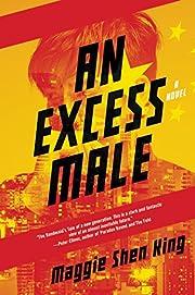 An Excess Male: A Novel por Maggie Shen King