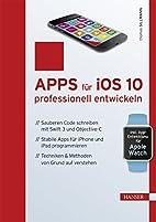 Apps für iOS 10 professionell entwickeln:…