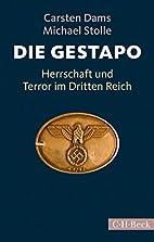 Die Gestapo: Herrschaft und Terror im…