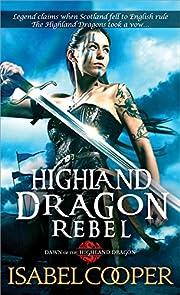 Highland Dragon Rebel (Dawn of the Highland…