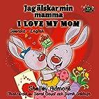 I Love My Mom (swedish kids books, swedish…