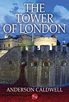 The Tower of London by Anderson Caldwell