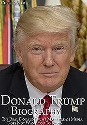 Donald Trump Biography: The Real Donald…
