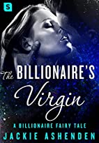The Billionaire's Virgin: A Billionaire…