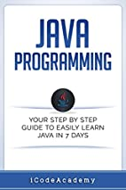 Java: Programming: Your Step by Step Guide…