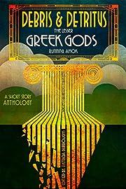 Debris & Detritus: The Lesser Greek Gods…