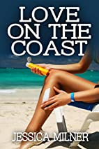 Love on the Coast by Jessica Milner