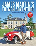 James' French Adventure by Chef Martin…