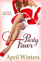 Party Favor: An Erotic Short Story by April…