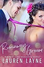 Runaway Groom by Lauren Layne