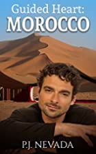 Guided Heart: Morocco by P. J. Nevada