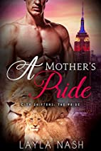 A Mother's Pride (City Shifters: the Pride…