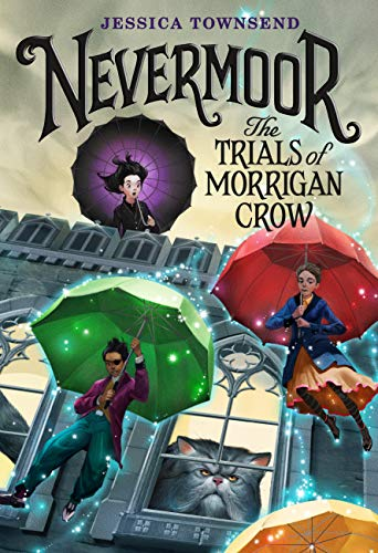Nevermoor: The Trials of Morrigan Crow (Nevermoor #1) by Jessica  Townsend