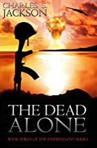The Dead Alone (Empires Lost Book 3) by…