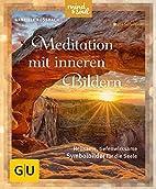 Meditation mit inneren Bildern: Heilsame,…