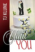 Until You (At First Sight Book 3) by TJ…