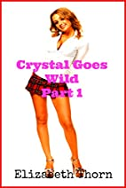 Crystal Goes Wild! Part 1 by Elizabeth Thorn