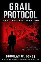 The Grail Protocol by Douglas Jones