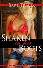 Shaken in her Boots, Volume 1: A Hotwife…