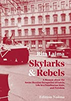 Skylarks and Rebels: A Memoir about the…