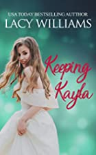 Keeping Kayla: a Cowboy Fairytales spin-off…