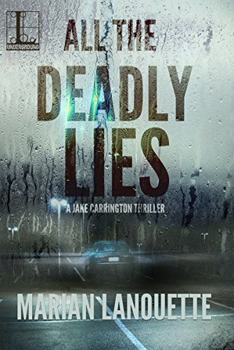 Book Cover - All the Deadly Lies, A Jake Carrington Thriller