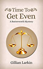 Time To Get Even (A Butterworth Mystery) by…