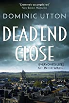 Dead End Close by Dominic Utton