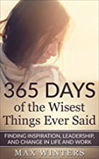 365 DAYS OF THE WISEST THINGS EVER SAID:…